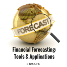 Financial Forecasting: Tools and Applications CPE course for CPAs