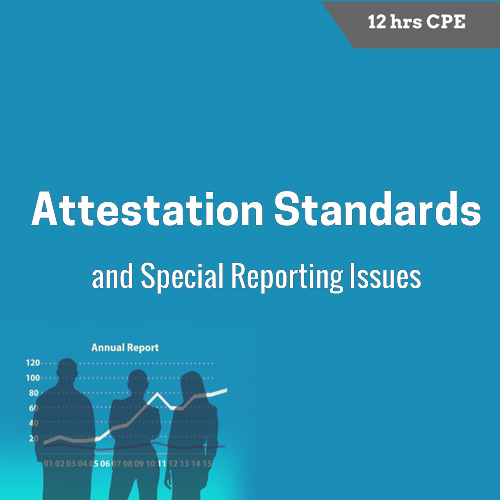 Attestation Standards and Special Reporting Issues 12 hour online CPE course