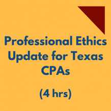 Ethics Update for Texas CPAs