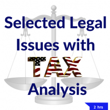 Selected Legal Issues with Tax Analysis CPE course