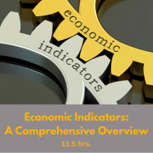 Economic Indicators: A Comprehensive Overview CPE course