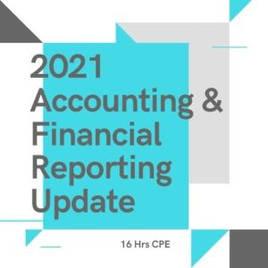 2021 Accounting & Financial Reporting Update 16 hr CPE course