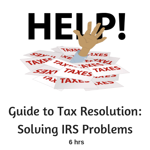 Guide to Tax Resolution: Solving IRS Problems CPE course