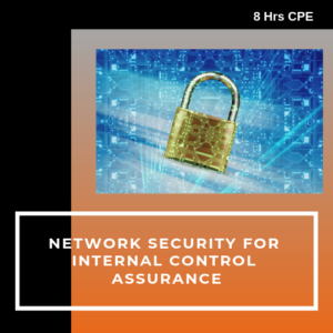 Network Security for Internal Control Assurance CPE course for CPAs