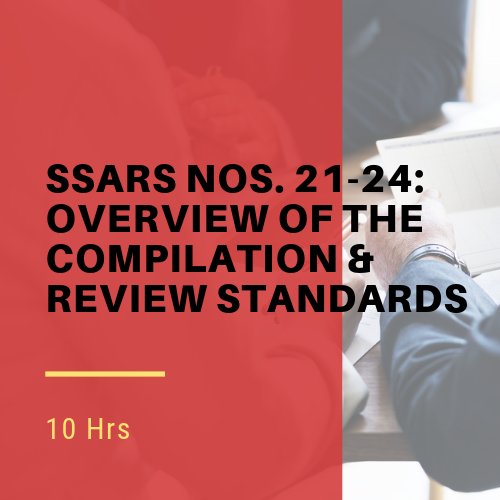SSARS Nos. 21-24: Overview of the Compilation & Review Standards