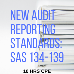 New Audit Reporting Standards (SAS 134-139(