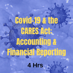 Covid-19 & the CARES ACT Accounting & Financial Reporting