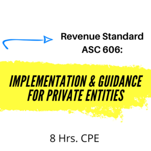 Revenue Standard ASC 606 Implementation & Guidance for Private Entities