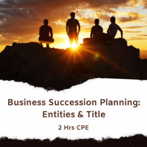 Business Succession Planning-Entities and Title