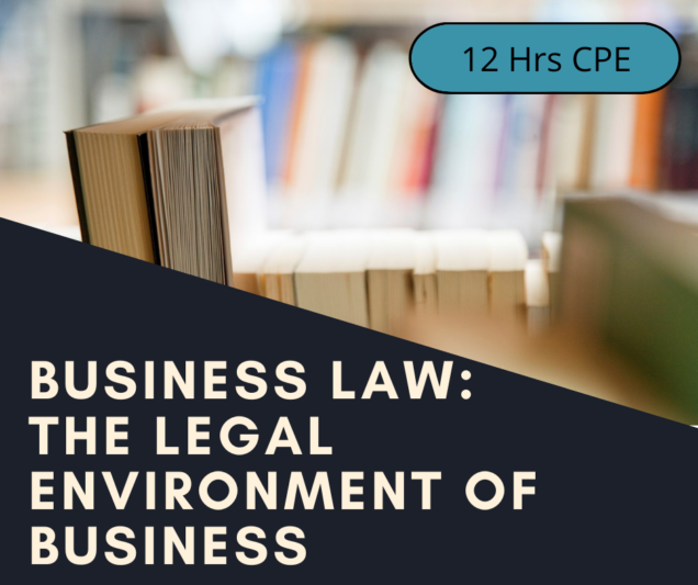 Business Law - The Legal Enviromment of Business 12 hr CPE course